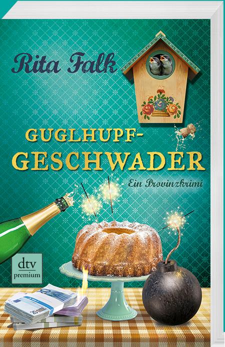 Guglhupfgeschwader von Rita Falk