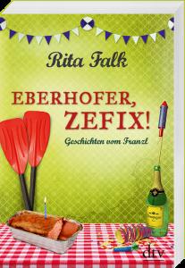 Eberhofer, Zefix! von Rita Falk